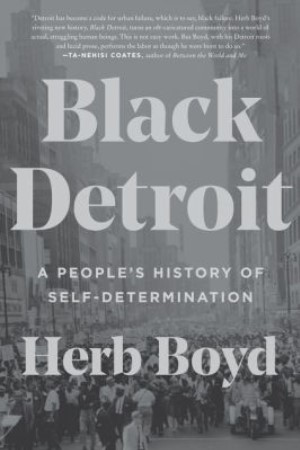 Black Detroit: A People's History of Self-Determination by Herb Boyd