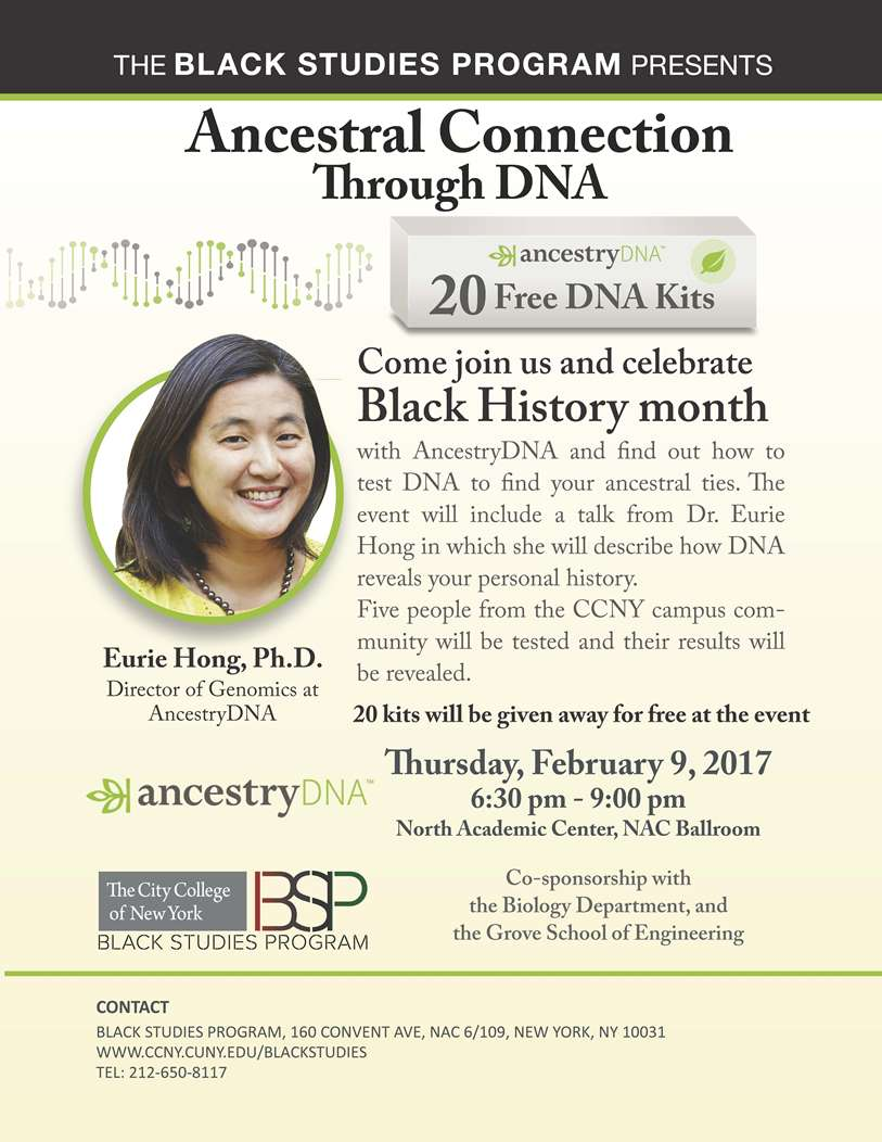 Ancestral Connection: Flyer for the event Febuary 9, 2017 at NAC at 6:30- 9 pm.  With Ancertry DNA and find out how to test DNA to find your ancestral ties. Picture of Eurie Hong, Ph.D. Presented by the black studies program.