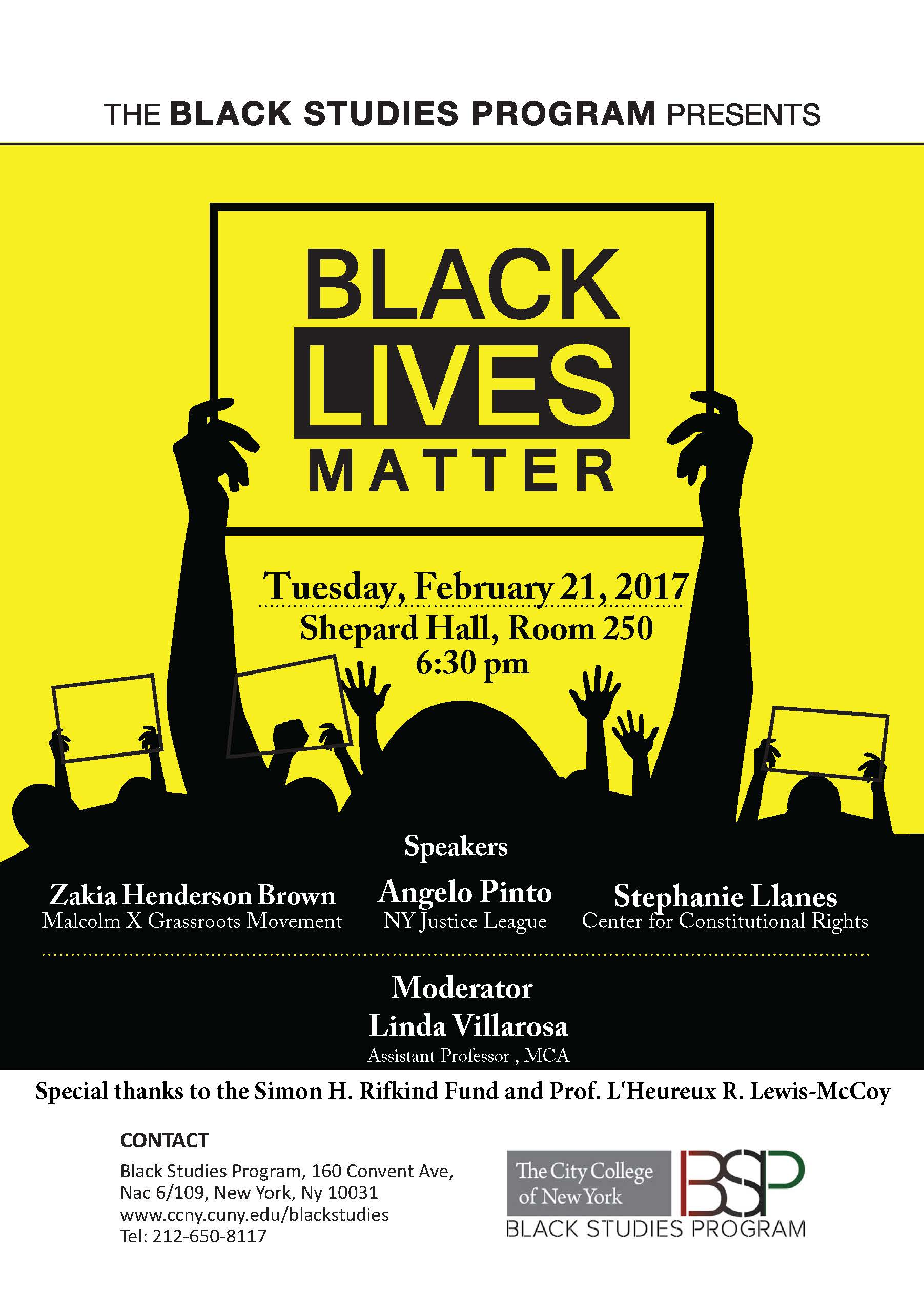 Black Lives Matters event Feb 21, 2017,Shepard Hall room 250. speakers: Zakia Brown, Angelo Pinto, and Stephanie Llanes. Moderator Linda Villarosa.Presented by Black Studies Program.