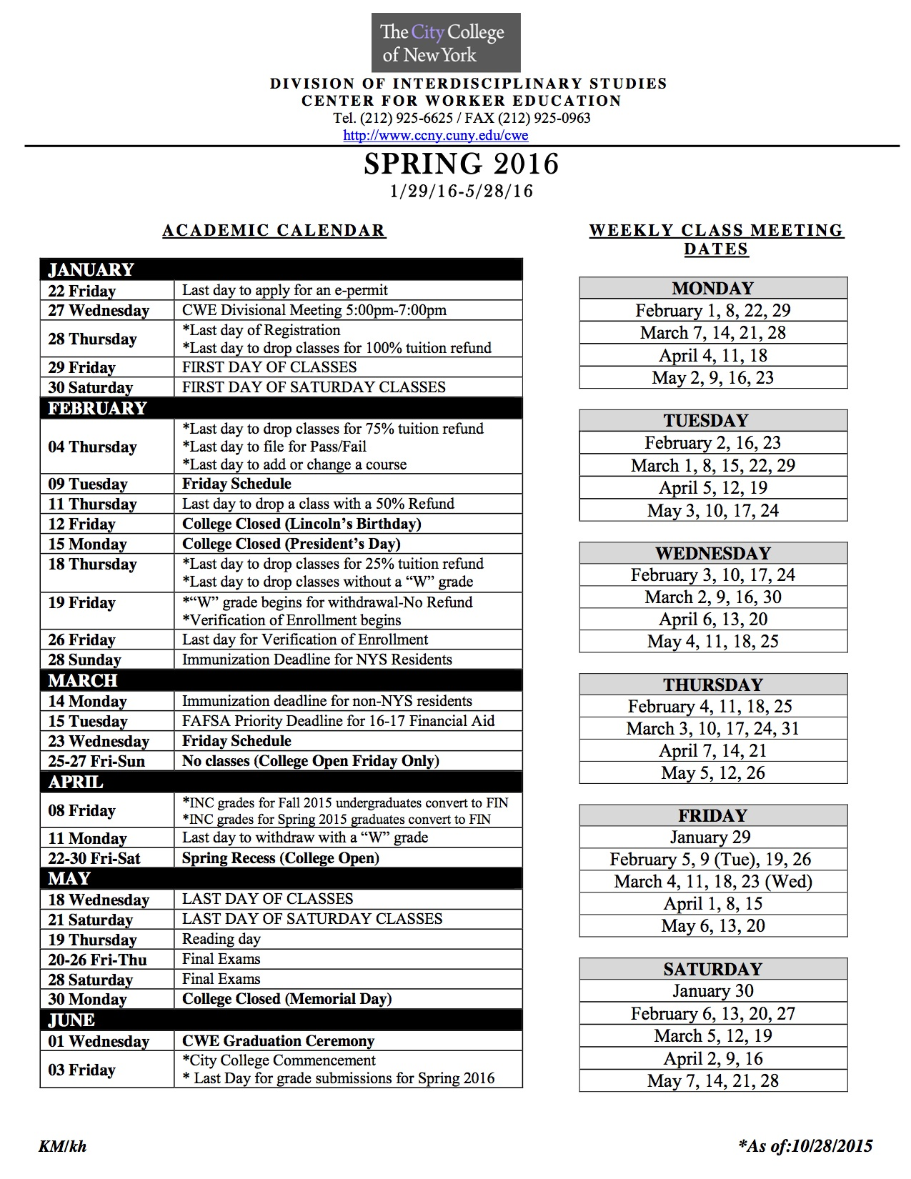 college academic calendar The college's academic calendar is the official listing of important dates relative to semester/term start and end dates, deadlines, holidays, etc (these calendars reflect dates and events primarily associated with credit course offerings.