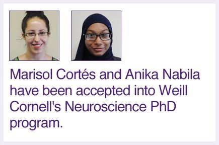 Marisol Cortes and Anika Nabila accepted into Weill Cornell Neuroscience PhD program