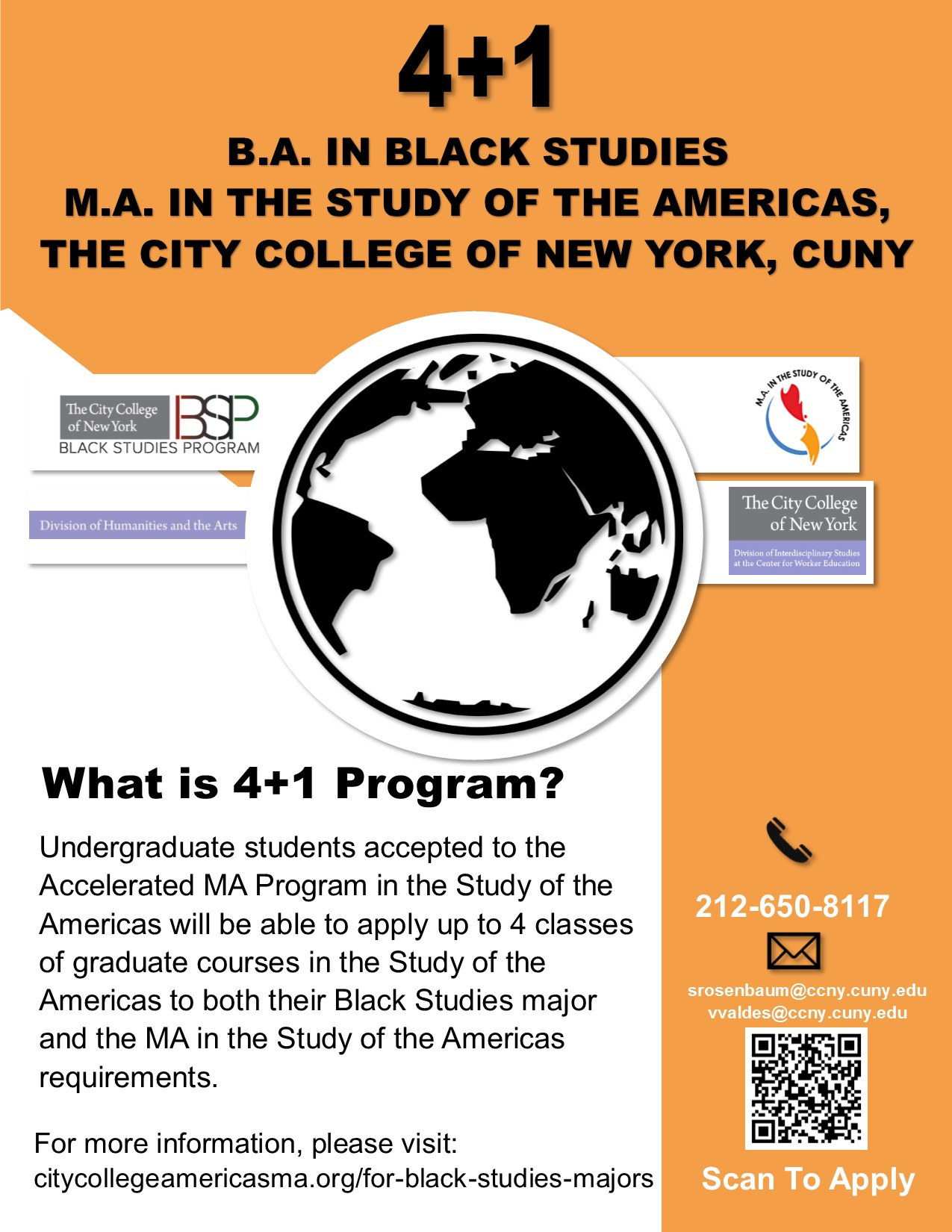 B.A. IN BLACK STUDIES M.A. IN THE STUDY OF THE AMERICAS, THE CITY COLLEGE OF NEW YORK, CUNY. Undergraduate students accepted to the Accelerated MA Program in the Study of the Americas will be able to apply up to 4 classes of graduate courses in the Study of the Americas to both their Black Studies major and the MA in the Study of the Americas requirements.212-650-8117srosenbaum@ccny.cuny.edu vvaldes@ccny.cuny.edu