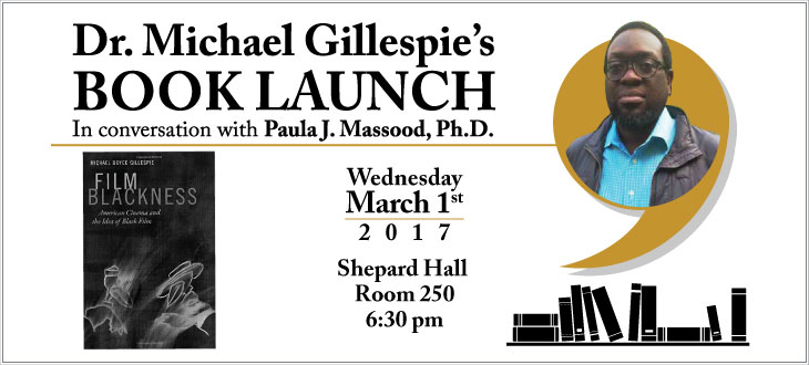 DR. MICHAEL GILLESPIE'S BOOK LAUNCH  Wednesday, March 1, 2017  6:30pm  Shepard Hall, Room 250