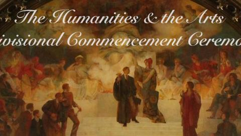 Division of Humanities and the Arts Commencement