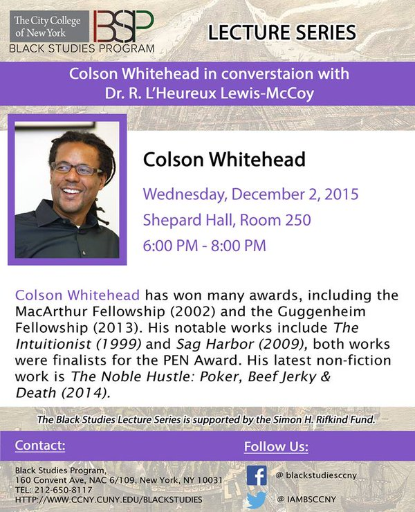 COLSON WHITEHEAD IN CONVERSATION WITH DR. R. L' HEUREUX LEWIS-MCCOY - DECEMBER 2, 2015